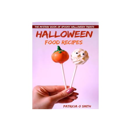 Halloween Food Recipes The Mystery Book of Spooky Halloween Treats - - Food Halloween