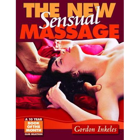 The New Sensual Massage (The Art Of Sensual Massage)