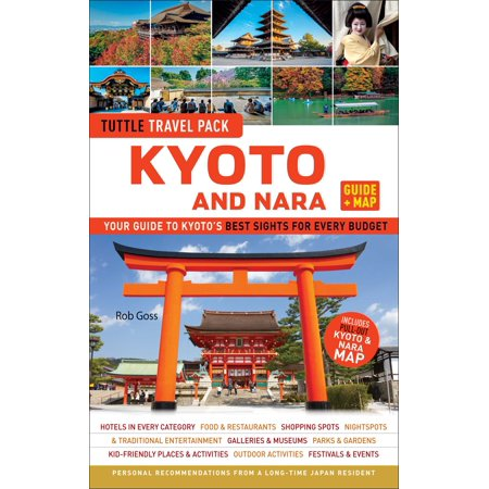 Kyoto and Nara Tuttle Travel Pack Guide + Map : Your Guide to Kyoto's Best Sights for Every Budget - (Best Budget Travel Destinations)