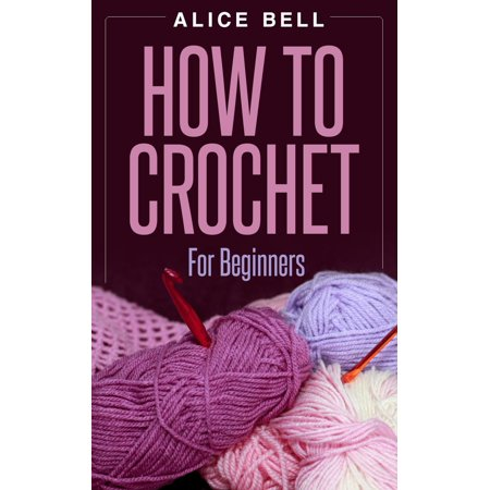 How To Crochet For Beginners - eBook