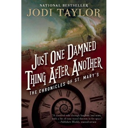 Just One Damned Thing After Another : The Chronicles of St. Mary's Book