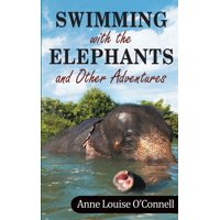 Swimming with the Elephants and Other Adventures (Paperback)