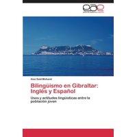 Bilinguismo En Gibraltar : Ingles y Espanol