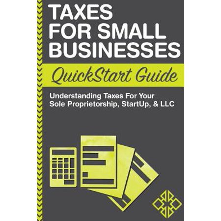 Taxes for Small Businesses QuickStart Guide (State Of New Jersey Sales Tax Guide)