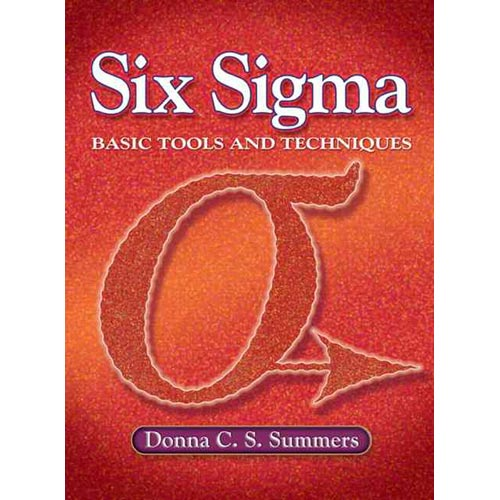 Six SIGMA : Basic Tools and Techniques