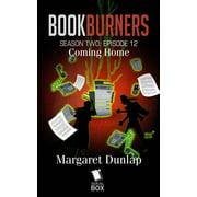 Coming Home (Bookburners Season 2 Episode 12) - eBook