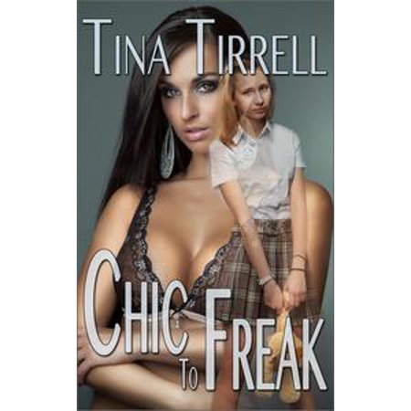 Chic to Freak (a Nerd Girl Revenge / Geek Transformation Story) - eBook - Geek Chic Cosmetics