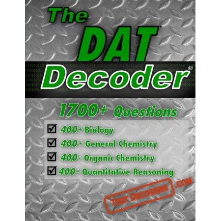 The Dat Decoder  A Comprehensive Test Preparation Question Bank  Containing Multiple Choice Dat Practice Questions