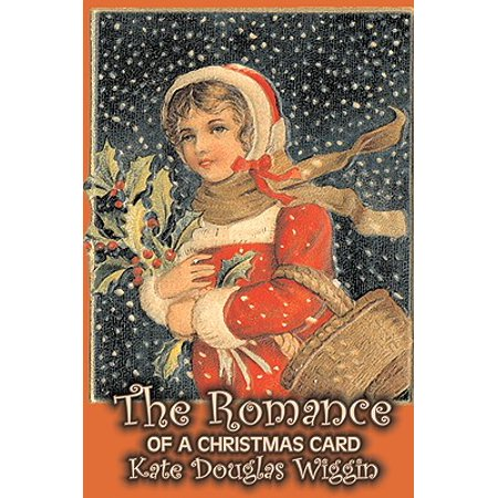 The Romance of a Christmas Card by Kate Douglas Wiggin, Fiction, Historical, United States, People & Places, Readers - Chapter (Physical Science Chapter 3 States Of Matter Test)