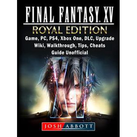 final fantasy xv royal edition ps4 walkthrough