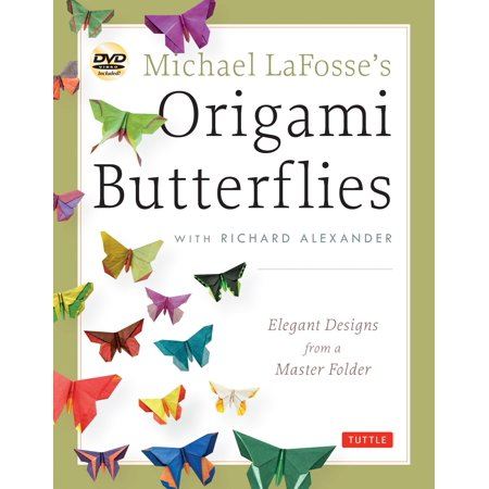 Michael LaFosse's Origami Butterflies : Elegant Designs from a Master Folder: Full-Color Origami Book with 26 Projects and 2 Instructional DVDs: Great for Kids and (Best Instructional Design Courses In India)
