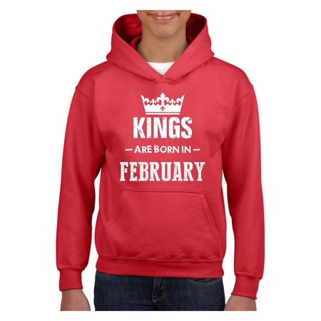 Birthday Gift Kings Are Born in February Unisex Hoodie For Girls and Boys Youth