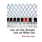 Lewis and Clark : Meriwether Lewis and William Clark (Large Print Edition)