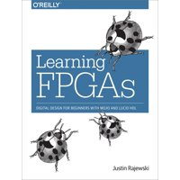 Learning FPGAs: Digital Design for Beginners with Mojo and Lucid Hdl (Paperback)