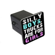 "Silly Boys Trucks For Girls 2"" Tow Trailer Hitch Cover Plug Insert"