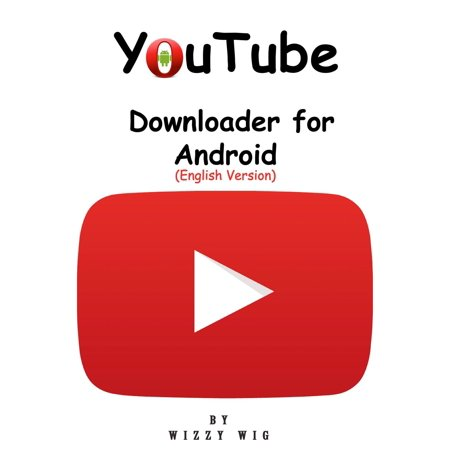 YouTube Downloader for Android (English Version) - eBook