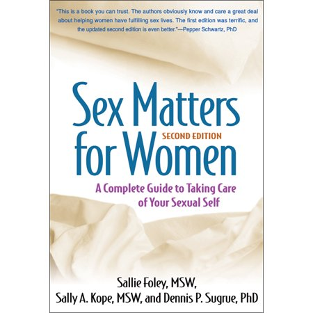 Sex Matters for Women, Second Edition : A Complete Guide to Taking Care of Your Sexual (Social Psychology And Human Nature 2nd Edition)