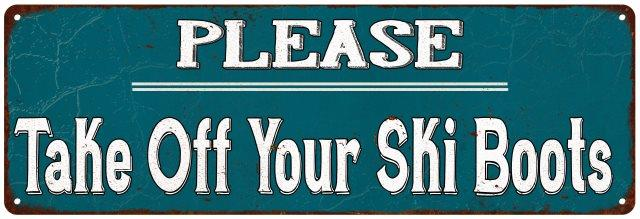Blue Take Off Your Ski Boots Vintage Look Reprodution Metal Sign 6x18 Old Advertising Man Cave Game Room M6180820 by Chico Creek Signs
