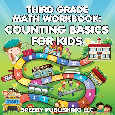 Third Grade Math Workbook : Counting Basics for