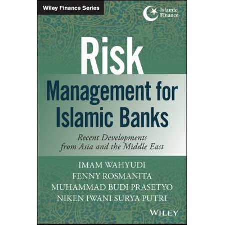 Risk Management For Islamic Banks  Recent Developments From Asia And The Middle East