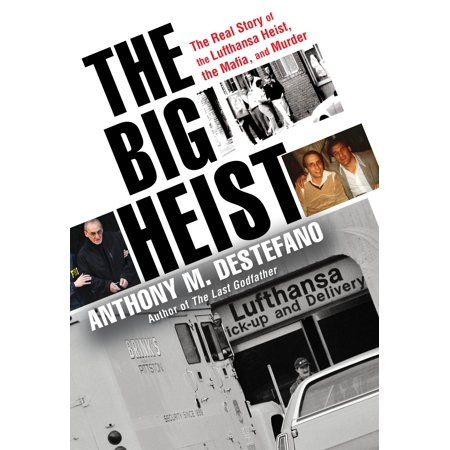 The Big Heist   The Real Story Of The Lufthansa Heist  The Mafia  And Murder