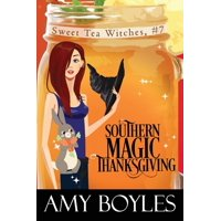 Sweet Tea Witch Mysteries: Southern Magic Thanksgiving (Paperback)