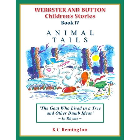 Animal Tails ~ The Goat Who Lived in a Tree and other Dumb Ideas (Book 17) - eBook