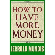 How to Have More Money - eBook