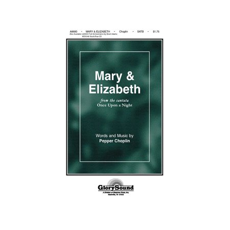 Shawnee Press Mary and Elizabeth (from Once Upon a Night) SATB composed by Pepper (Mary Margaret Once Upon A Time Fashion)