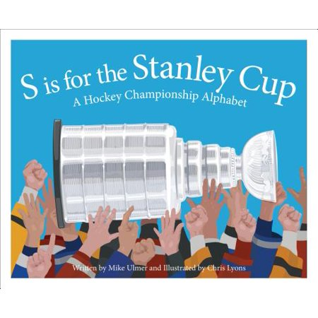 - S Is for the Stanley Cup : A Hockey Championship Alphabet