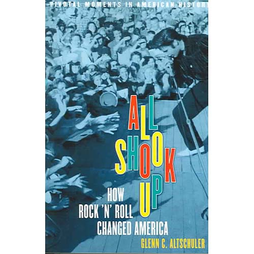 all shook up how rock n roll changed america All shook up: how rock 'n' roll changed america glenn c altschuler oxford university press usa first edition edition.