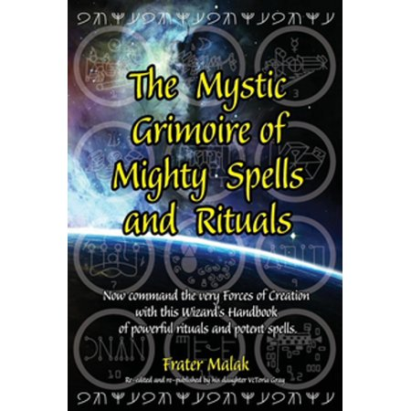 The Mystic Grimoire of Mighty Spells and Rituals -