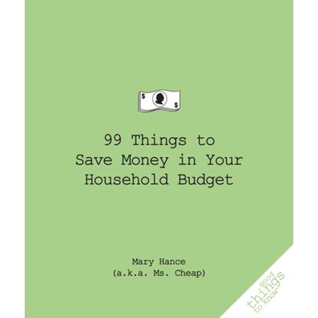 Household Budget Books (99 Things to Save Money in Your Household Budget - eBook )