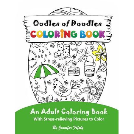 Oodles Of Doodles An Adult Coloring Book With Stress