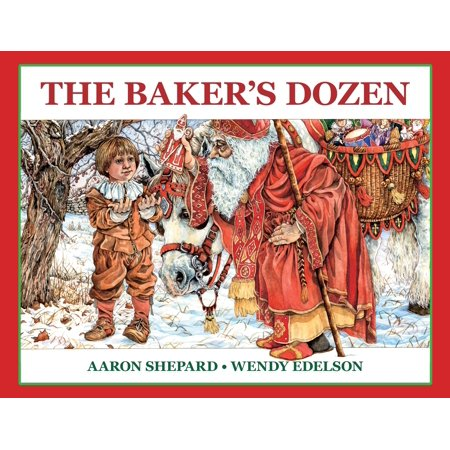 The Baker's Dozen : A Saint Nicholas Tale, with Bonus Cookie Recipe and Pattern for St. Nicholas Christmas Cookies (25th Anniversary Edition) ()