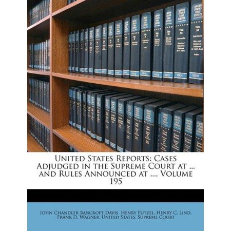 United States Reports: Cases Adjudged in the Supreme Court at ... and Rules Announced at ..., Volume 195 - image 1 of 1