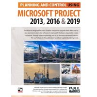 Planning and Control Using Microsoft Project 2013, 2016 & 2019 (Paperback)