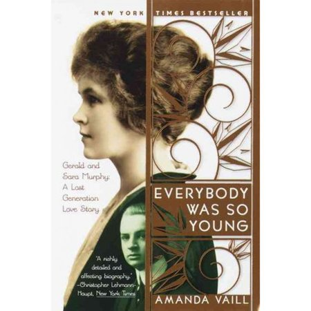 Everybody Was So Young: Gerald and Sara Murphy, a Lost Generation Love Story by