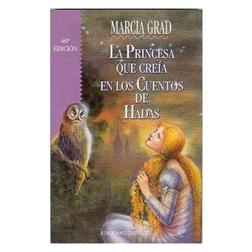 LA Princesa Que Creia En Los Cuentos De Hadas / The Princess who Believed in Fairy Tales
