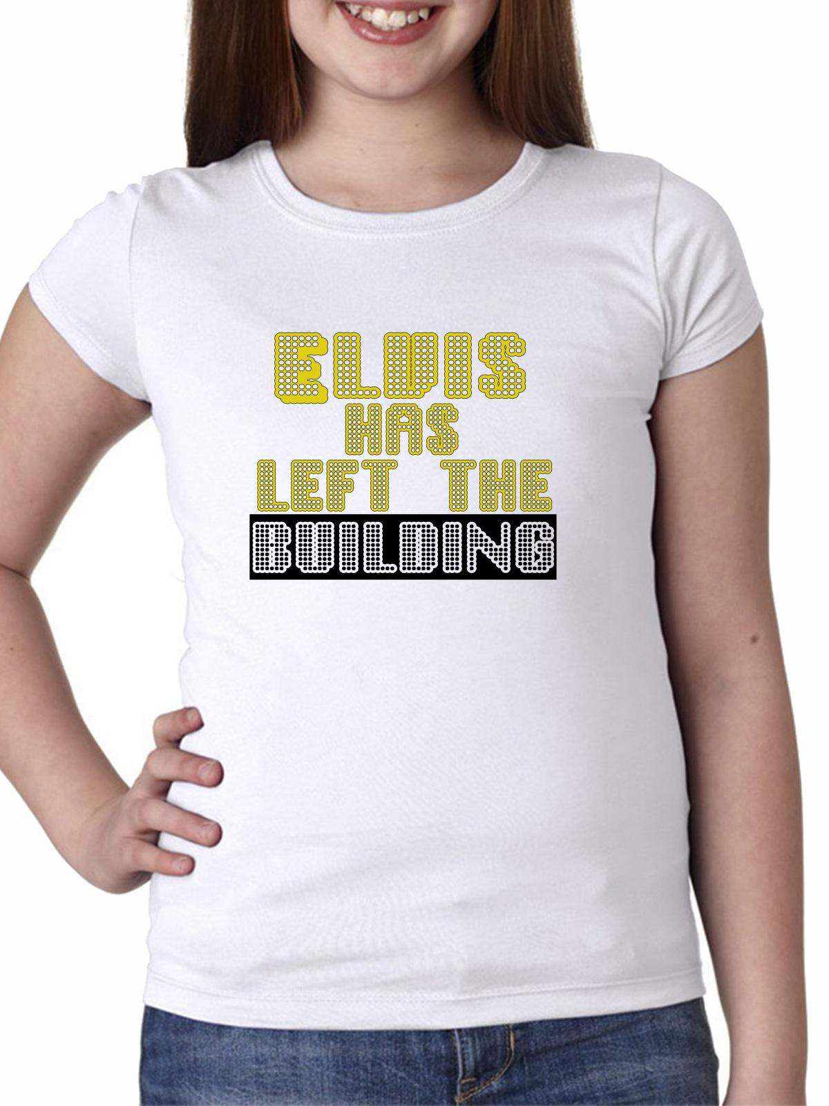 Elvis Has Left the Building - Funny Saying Girl's Cotton Youth T-Shirt
