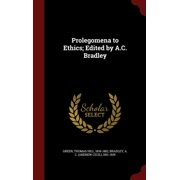 Prolegomena to Ethics; Edited by A.C. Bradley