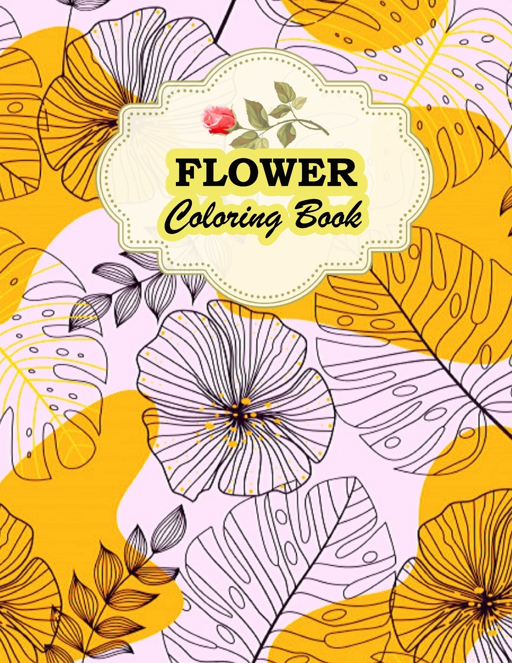 Flowers Coloring Book : An Adult Coloring Book With 50 Flower Designs  Collection For Stress Relieving And Relaxation (Effective Depression  Removing Book ) (Paperback) - Walmart.com - Walmart.com