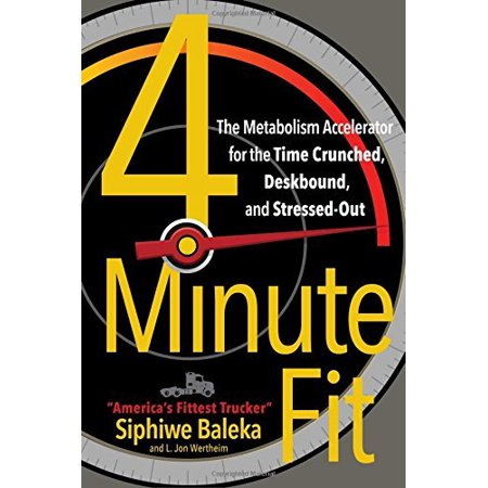 4-Minute Fit: The Metabolism Accelerator for the Time Crunched, Deskbound, and Stressed-Out - image 1 de 1