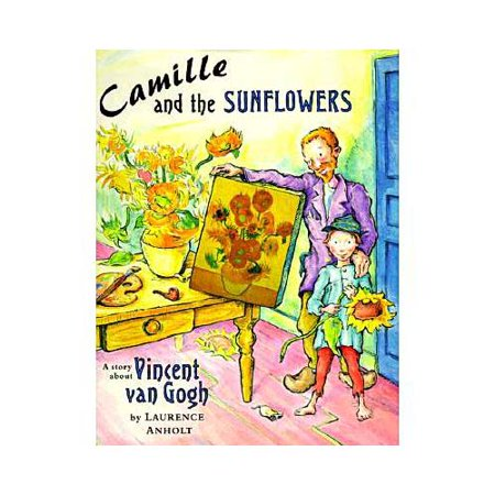 Camille and the Sunflowers: A Story About Vincent Van Gogh by