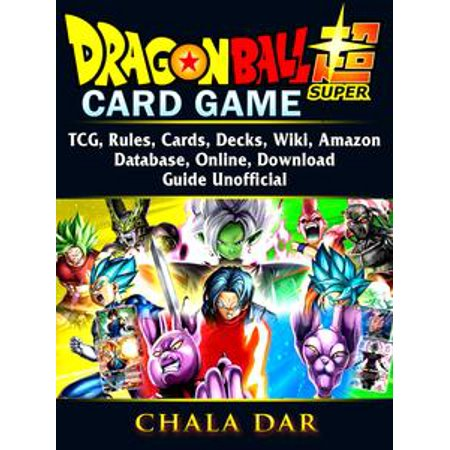 Amaze Game (Dragon Ball Super Card Game, TCG, Rules, Cards, Decks, Wiki, Amazon, Database, Online, Download, Guide Unofficial - eBook )