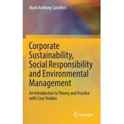 Csr, Sustainability, Ethics & Governance: Corporate Sustainability, Social Responsibility and Environmental Management: An Introduction to Theory and Practice with Case Studies (Hardcover)