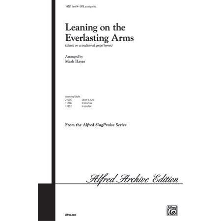 Leaning on the Everlasting Arms - Music by Anthony Showalter / arr. Mark