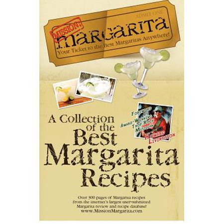 Mission : Margarita: A Collection of the Best Margarita Recipes (Mango Margarita Recipe)