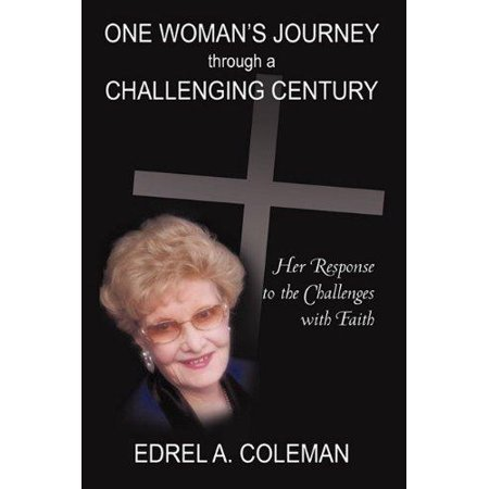 One Woman's Journey Through a Challenging Century: Her Response to the Challenges With Faith - image 1 de 1