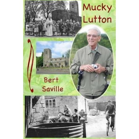 Mucky Lutton: The Yesterdays of a Northamptonshire Village